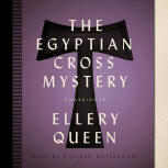 The Egyptian Cross Mystery - cover audiobook Blackstone Audio, Inc., read by Richard Waterhouse, October 1. 2013