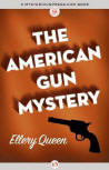 The American Gun Mystery - cover eBook edition MysteriousPress.com/Open Road (February 5, 2013)