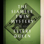 The Siamese Twin  Mystery - cover audiobook Blackstone Audio, Inc., read by Fred Sullivan, November 1. 2013