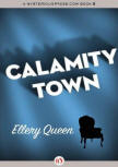 Calamity Town - cover eBook edition MysteriousPress.com/Open Road (October 25. 2011)