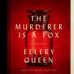 The Murderer is a Fox - kaft audioboek Blackstone Audio, Inc., voorgelezen door Mark Peckham, 1 februari 2014