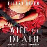 Wife or Death - cover audiobook Blackstone Audio, Inc., read by Traber Burns, Jul 1, 2015