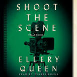 Shoot The Scene - kaft audioboek Blackstone Audio, Inc., voorgelezen door Traber Burns, 1 mei 2015