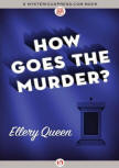 How Goes The Murder? - cover MysteriousPress.com/Open Road, September 22, 2015