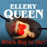 Which way to Die? - cover audiobook Blackstone Audio, Inc., read by Traber Burns, June 1. 2015