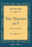 The Tragedy of Y - cover hard cover edition, Classic Reprint Series, Forgotten Books, 2018