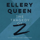 The Tragedy of Z - cover audiobook Blackstone Audio, Inc., read by Rachel Dulude, October 29. 2014