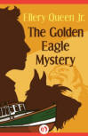 The Golden Eagle Mystery - CLICK TO READ MORE ...