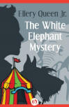 The White Elephant Mystery - kaft eBook publicatie, Open Road Media Teen & Tween, 10 maart 2015