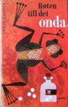 Roten till det onda - cover Swedish edition... CLICK ON THE COVER TO READ MORE...
