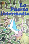 La Puerta Intermedia - cover Spanish edition, Colleccion Caiman, Ed. Diana, Mexico