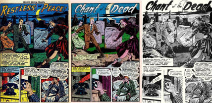 """Rest(less) in Peace"" originally appeared in Ellery Queen #1, 1949 (LEFT) and continued as ""Chant of the Dead"" when it re-appeared in Strange Fantasy#2, 1952 (MIDDLE). Ellery was by now became Jerry. It was also found in 2 Eerie Publications ""Tales of Voodoo"" (v2, 1968) and ""Terror Tales""(v.3,1969) as a 7 pages B&W reprint with some (blood, bats,...) alterations (RIGHT)."