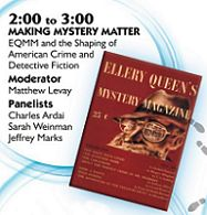 "Introduced by Sean Quimby the panel ""Making Mystery Matter: EQMM and the Shaping of American Crime and Detective Fiction,"" featured Sarah Weinman, Leah Pennywark, Jeffrey Marks, and Charles Ardai. (Audio and video by Ché Ryback, 56 min 23 sec)."