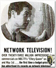 "Network television! OVER TWENTY-THREE MILLION IMPRESSIONS from commercials on NBC-TV's ""Ellery Queen"" on April 17 an May 1st ... the first time a budget-priced label has advertised its records on network television! (Add from Billboard, April 6. 1959)"