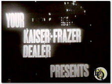 The series changed date, time slot, network and sponsor. It was seen Sundays on ABC from 7:30 to 8:00 PM sponsored by Kaiser-Frazer ...