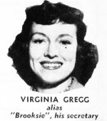 "She played secretary ""Claire 'Brooksie' Brooks"" opposite actor Bob Bailey (detective ""George Valentine"") in ""Let George Do It"" on Mutual from 1949 to 1954."